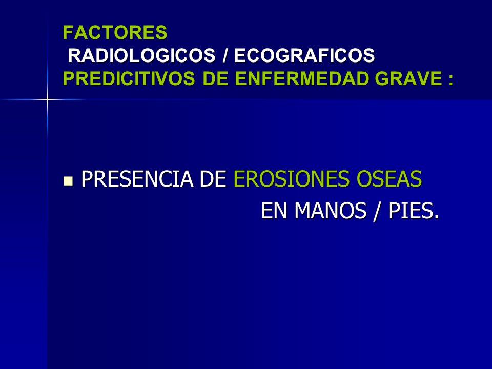 FACTORES RADIOLOGICOS / ECOGRAFICOS PREDICITIVOS DE ENFERMEDAD GRAVE :