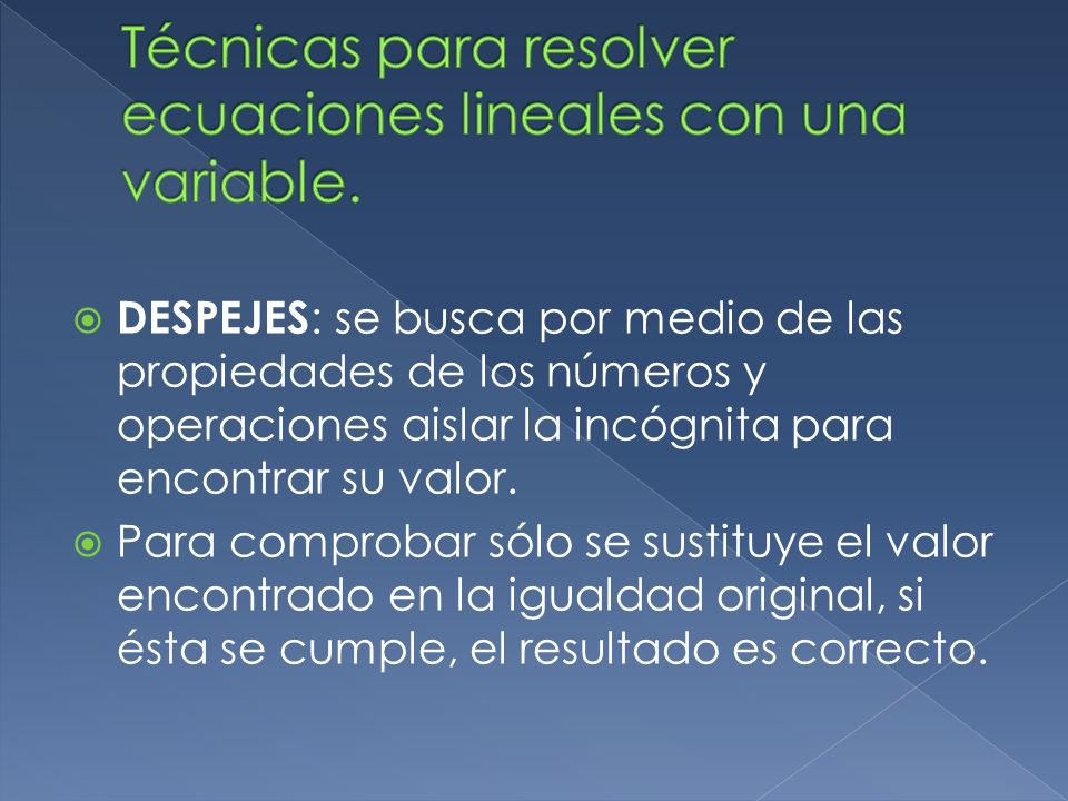 Técnicas para resolver ecuaciones lineales con una variable.
