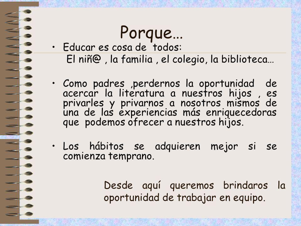 Porque… Educar es cosa de todos: