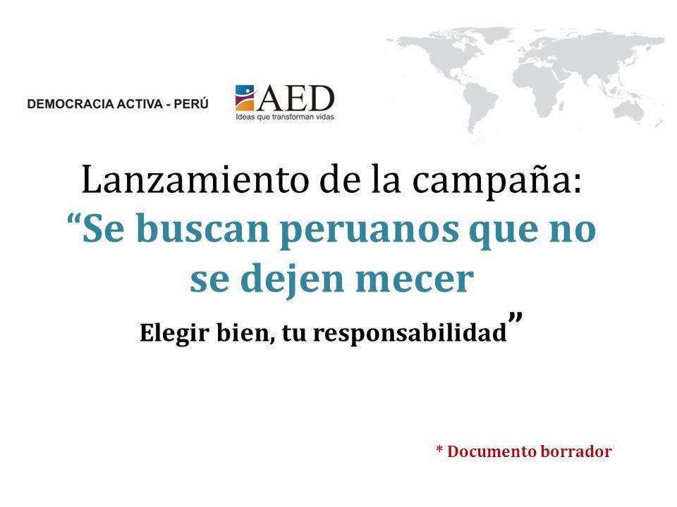Lanzamiento de la campaña: Se buscan peruanos que no se dejen mecer Elegir bien, tu responsabilidad