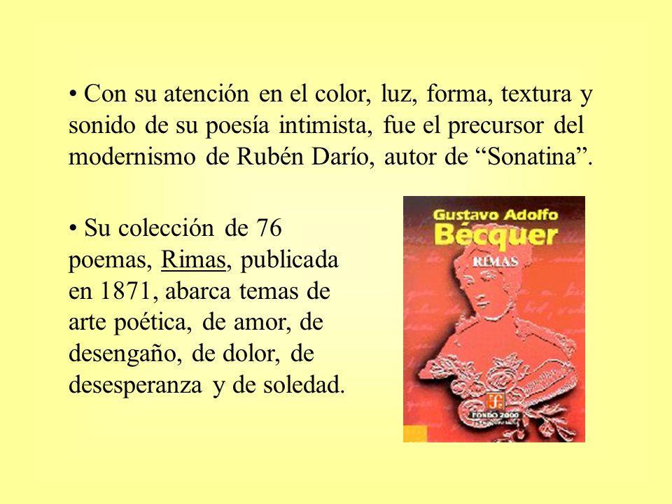 Con su atención en el color, luz, forma, textura y sonido de su poesía intimista, fue el precursor del modernismo de Rubén Darío, autor de Sonatina .