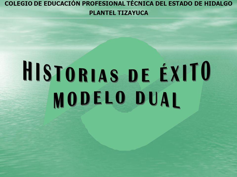 HISTORIAS DE ÉXITO MODELO DUAL