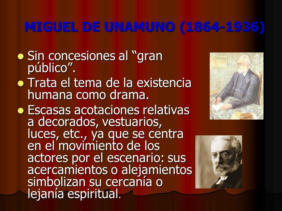 MIGUEL DE UNAMUNO (1864-1936) Sin concesiones al gran público .