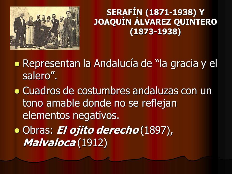 SERAFÍN (1871-1938) Y JOAQUÍN ÁLVAREZ QUINTERO (1873-1938)