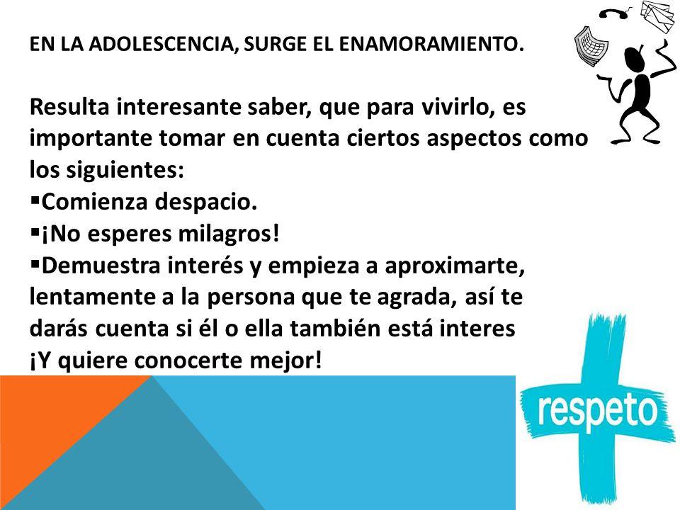 EN LA ADOLESCENCIA, SURGE EL ENAMORAMIENTO.