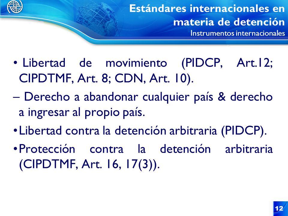 Libertad de movimiento (PIDCP, Art.12; CIPDTMF, Art. 8; CDN, Art. 10).