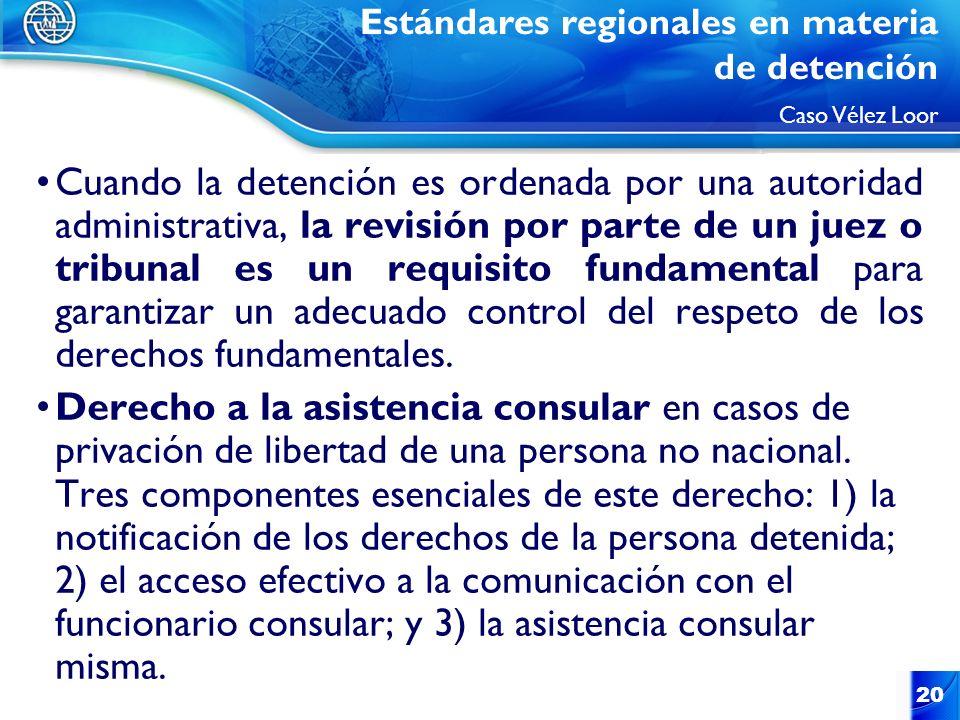 Estándares regionales en materia de detención Caso Vélez Loor