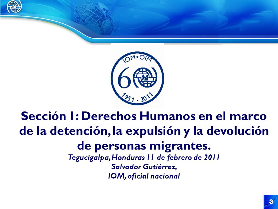 Sección 1: Derechos Humanos en el marco de la detención, la expulsión y la devolución de personas migrantes.