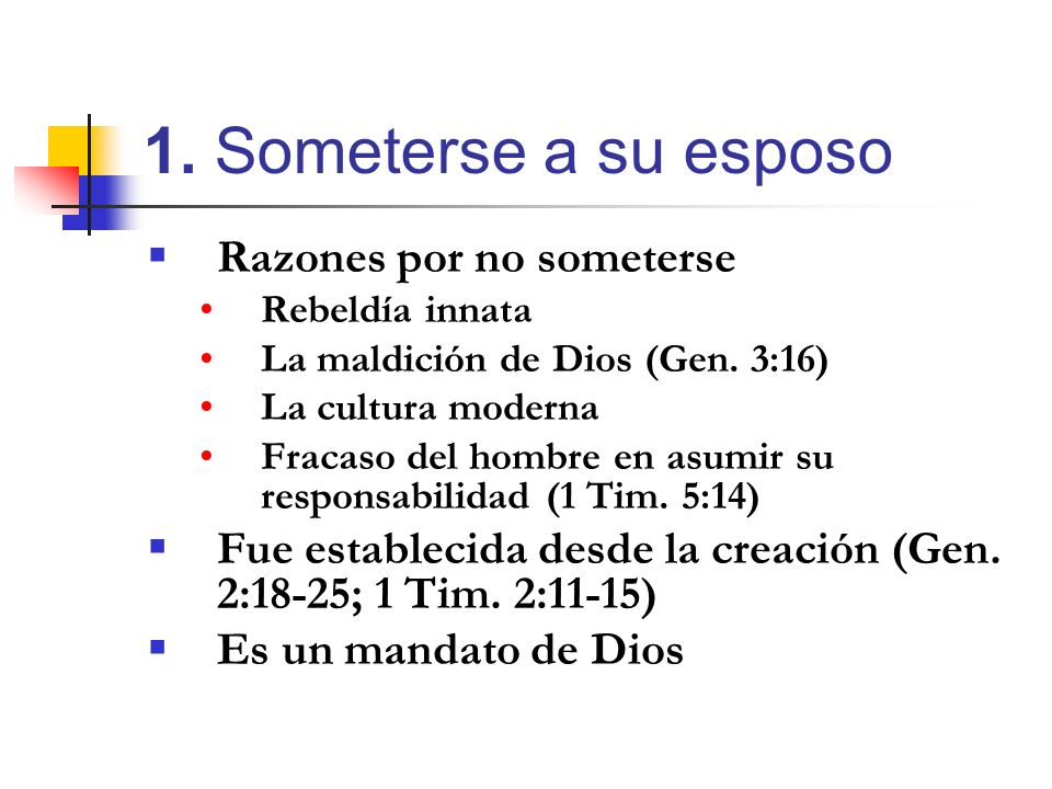 1. Someterse a su esposo Razones por no someterse