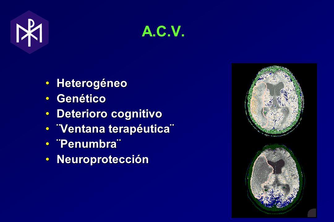 A.C.V. Heterogéneo Genético Deterioro cognitivo ¨Ventana terapéutica¨