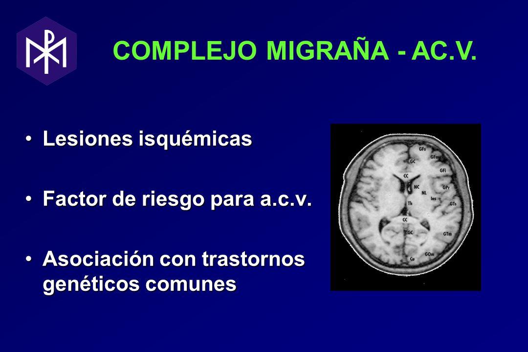 COMPLEJO MIGRAÑA - AC.V. Lesiones isquémicas