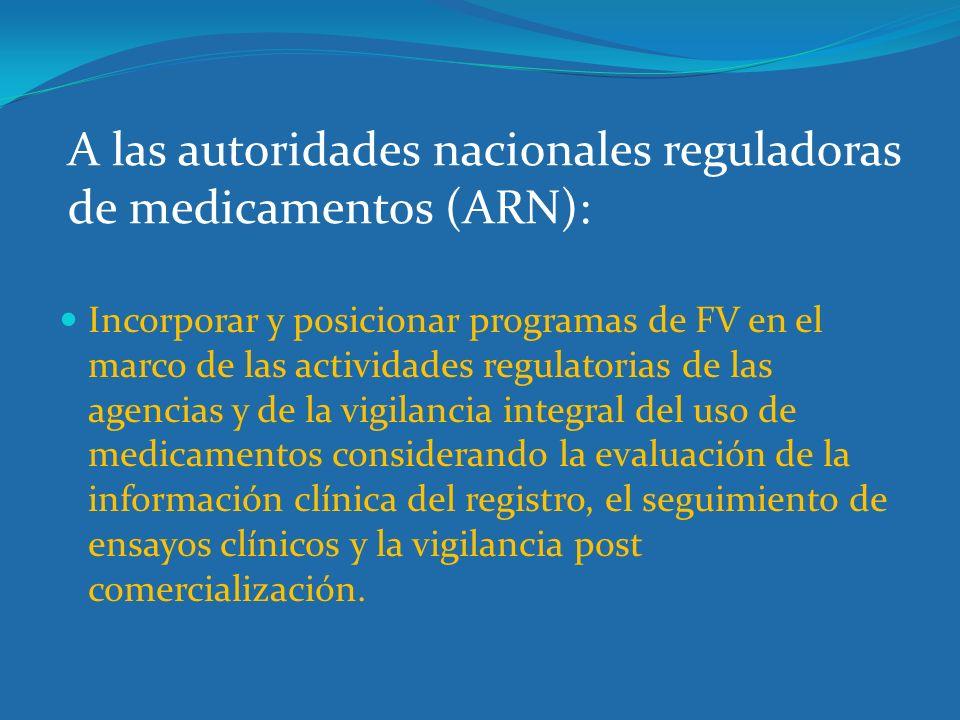 A las autoridades nacionales reguladoras de medicamentos (ARN):