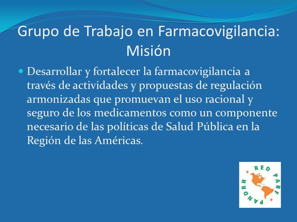 Grupo de Trabajo en Farmacovigilancia: Misión