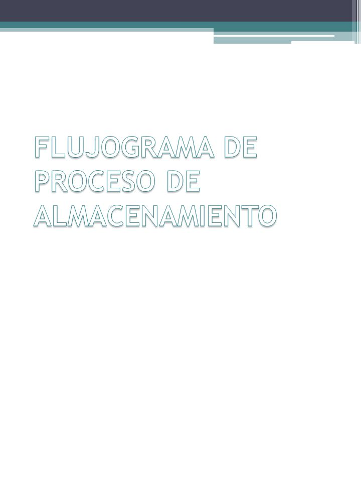FLUJOGRAMA DE PROCESO DE ALMACENAMIENTO