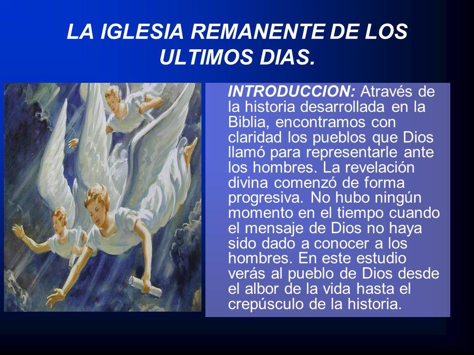 LA IGLESIA REMANENTE DE LOS ULTIMOS DIAS.
