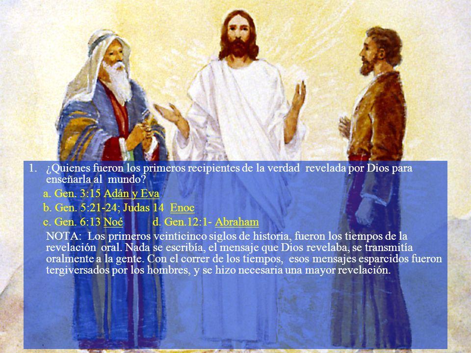 1. ¿Quienes fueron los primeros recipientes de la verdad revelada por Dios para enseñarla al mundo