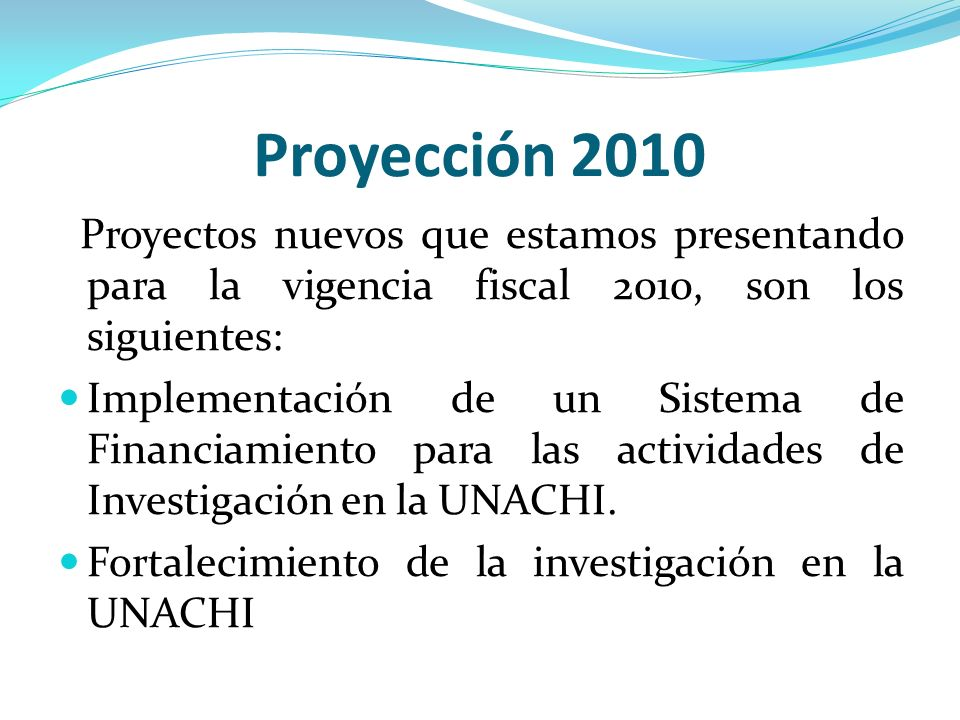 Proyección 2010 Proyectos nuevos que estamos presentando para la vigencia fiscal 2010, son los siguientes:
