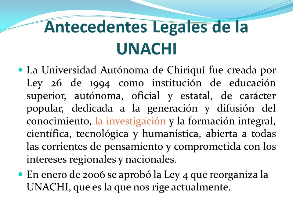 Antecedentes Legales de la UNACHI