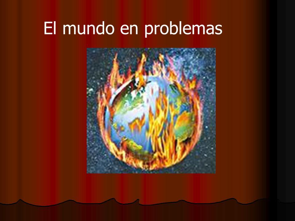 El mundo en problemas