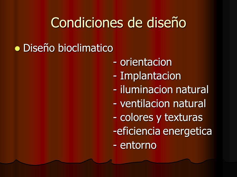 Condiciones de diseño Diseño bioclimatico - orientacion - Implantacion