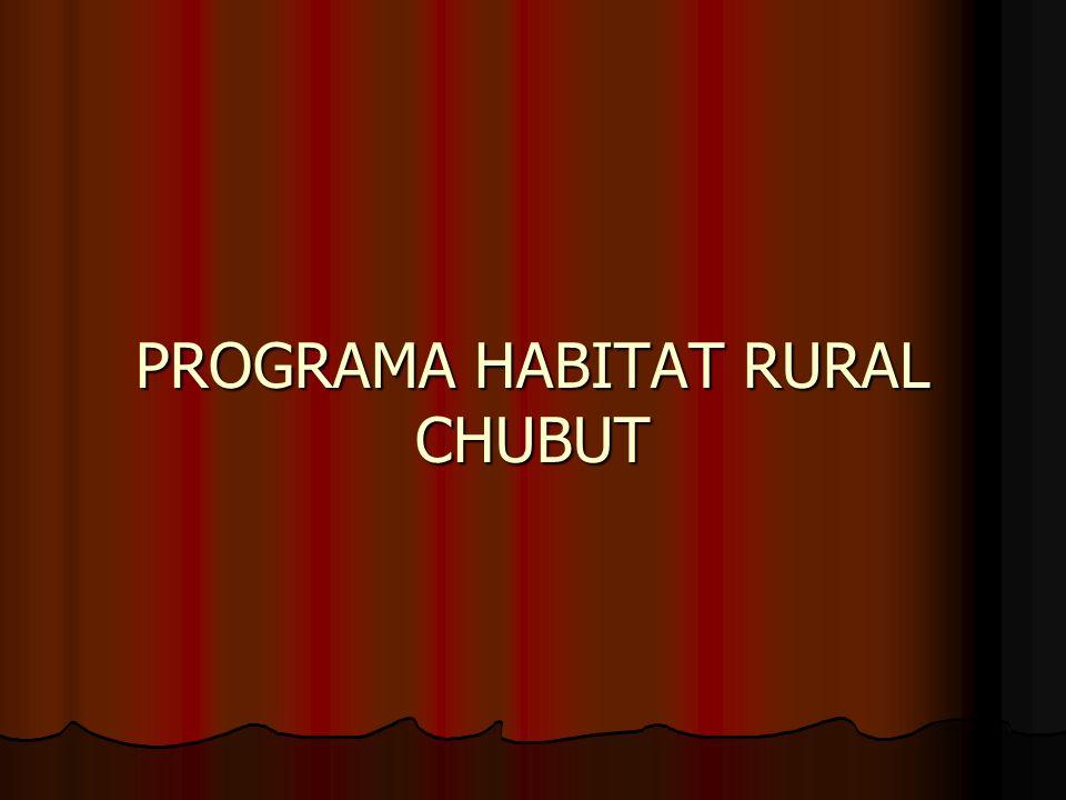 PROGRAMA HABITAT RURAL CHUBUT