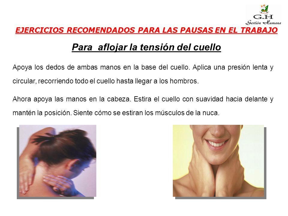 Para aflojar la tensión del cuello