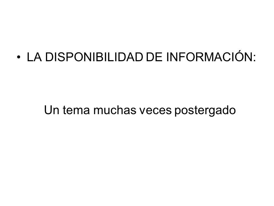 LA DISPONIBILIDAD DE INFORMACIÓN: