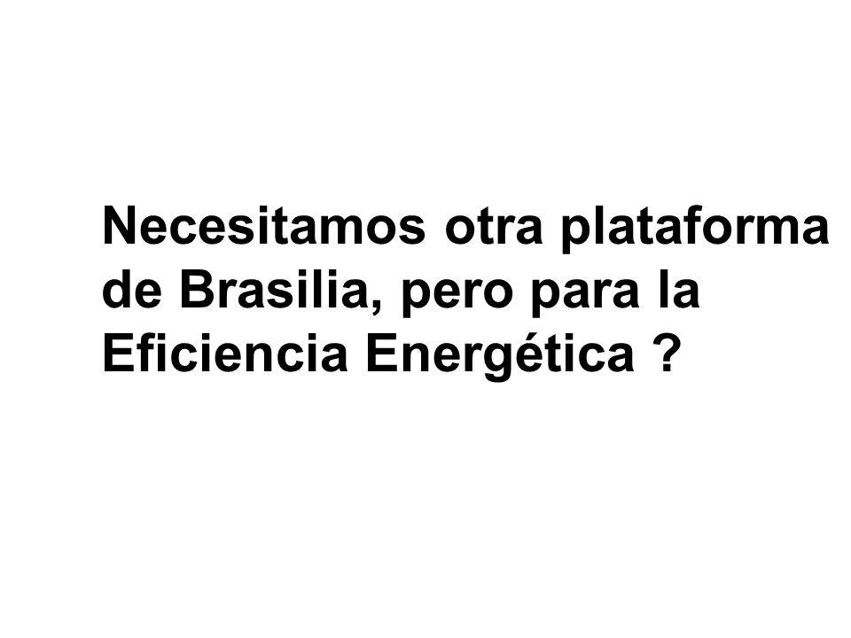 Necesitamos otra plataforma de Brasilia, pero para la Eficiencia Energética