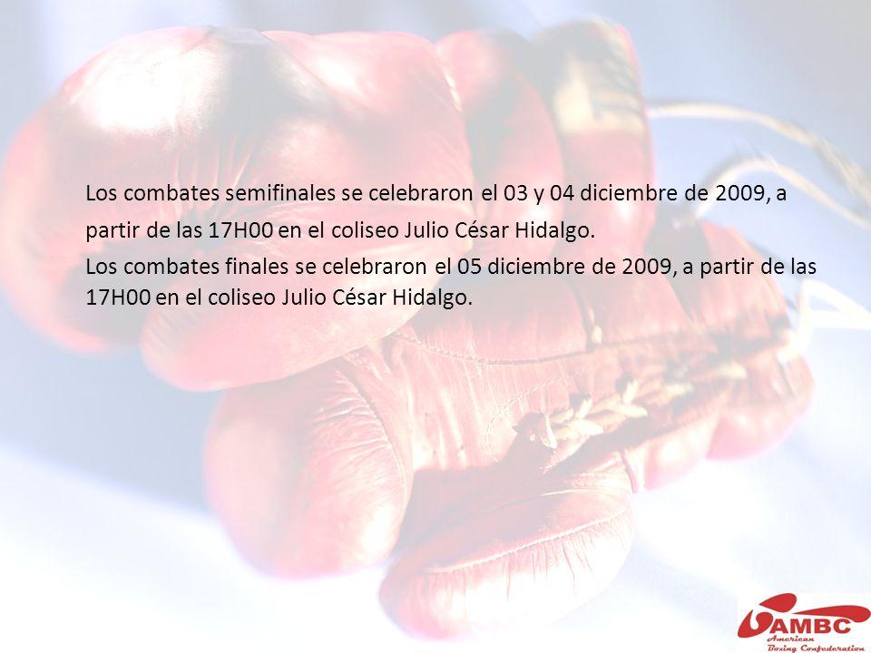 Los combates semifinales se celebraron el 03 y 04 diciembre de 2009, a partir de las 17H00 en el coliseo Julio César Hidalgo.