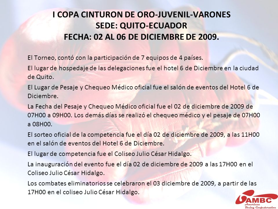 I COPA CINTURON DE ORO-JUVENIL-VARONES SEDE: QUITO-ECUADOR FECHA: 02 AL 06 DE DICIEMBRE DE 2009.