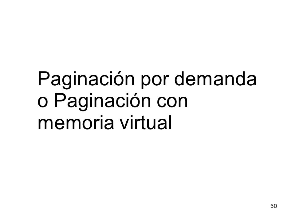 Paginación por demanda o Paginación con memoria virtual