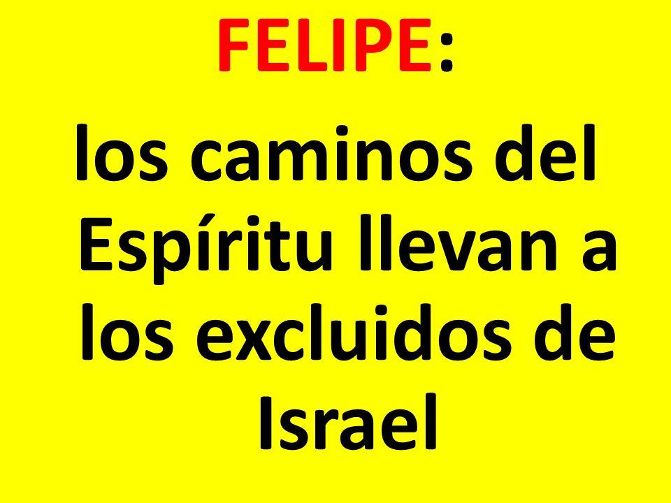 los caminos del Espíritu llevan a los excluidos de Israel
