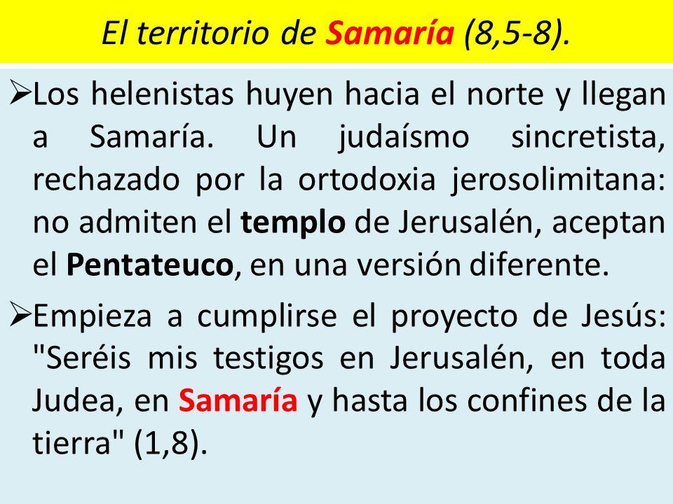 El territorio de Samaría (8,5-8).