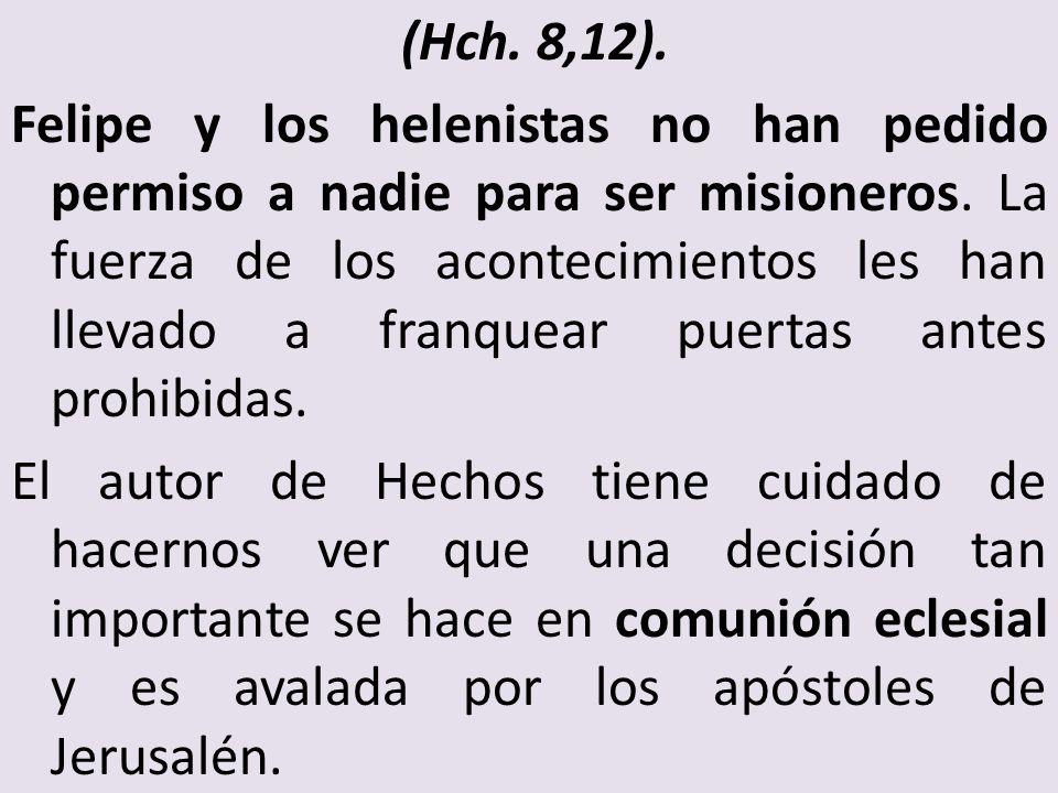 (Hch. 8,12).