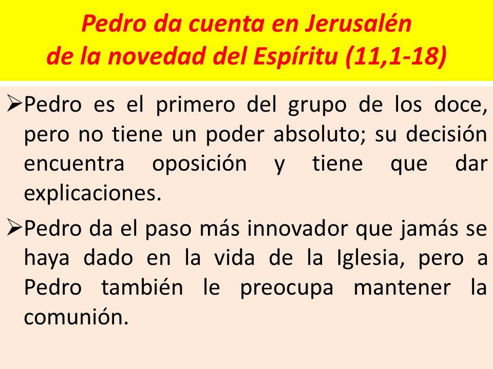 Pedro da cuenta en Jerusalén de la novedad del Espíritu (11,1-18)