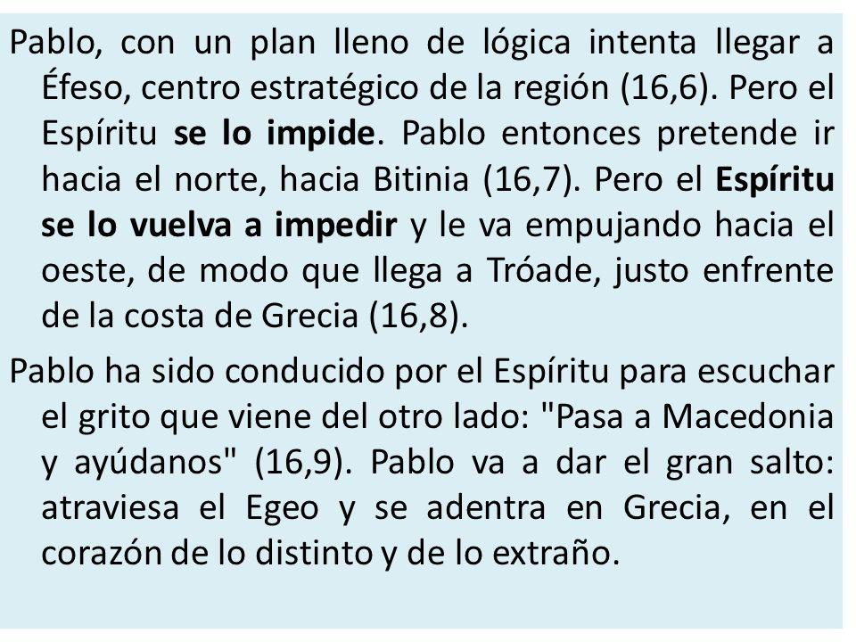 Pablo, con un plan lleno de lógica intenta llegar a Éfeso, centro estratégico de la región (16,6).