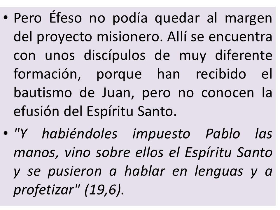 Pero Éfeso no podía quedar al margen del proyecto misionero