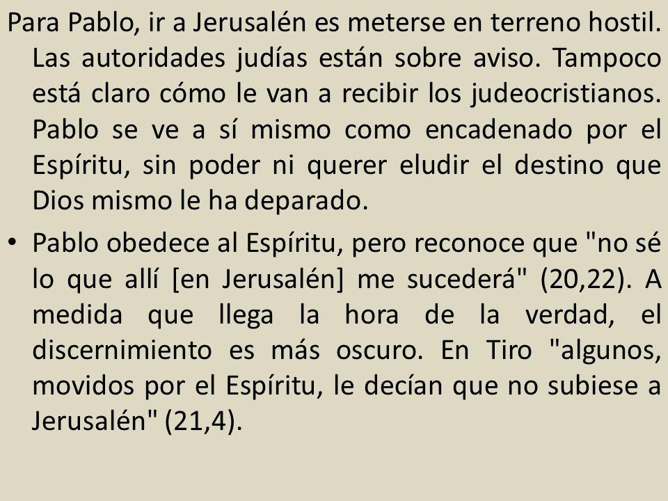 Para Pablo, ir a Jerusalén es meterse en terreno hostil