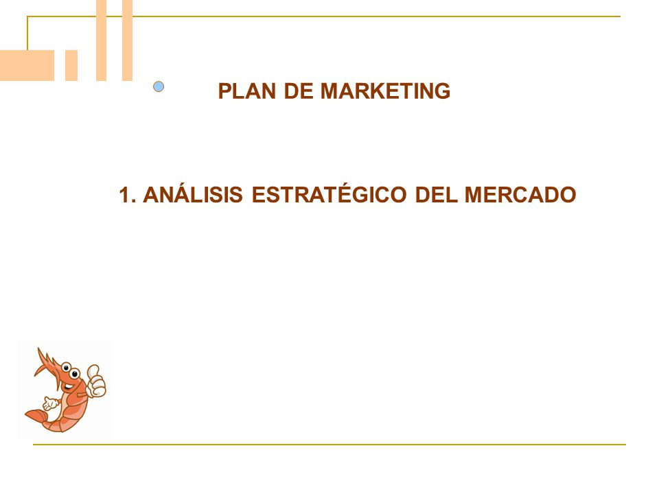 PLAN DE MARKETING ANÁLISIS ESTRATÉGICO DEL MERCADO