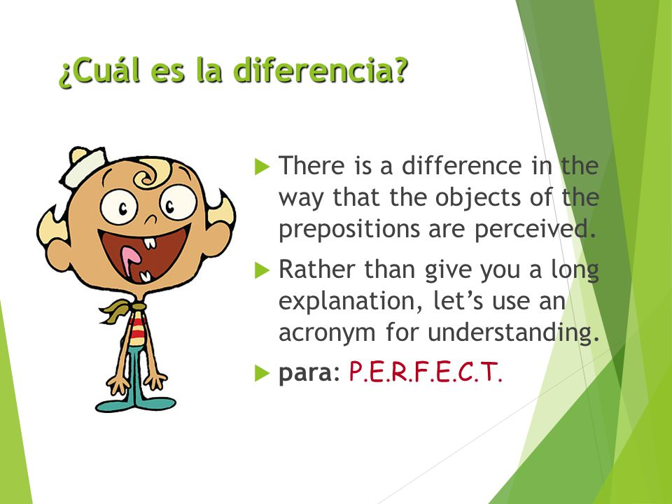 ¿Cuál es la diferencia There is a difference in the way that the objects of the prepositions are perceived.