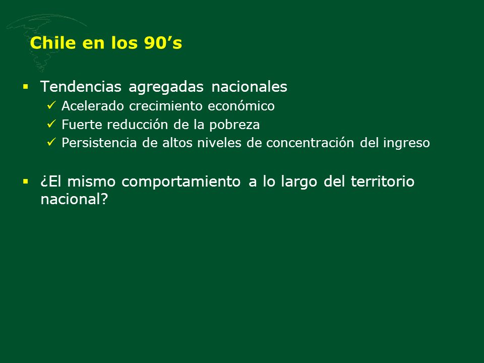 Chile en los 90's Tendencias agregadas nacionales