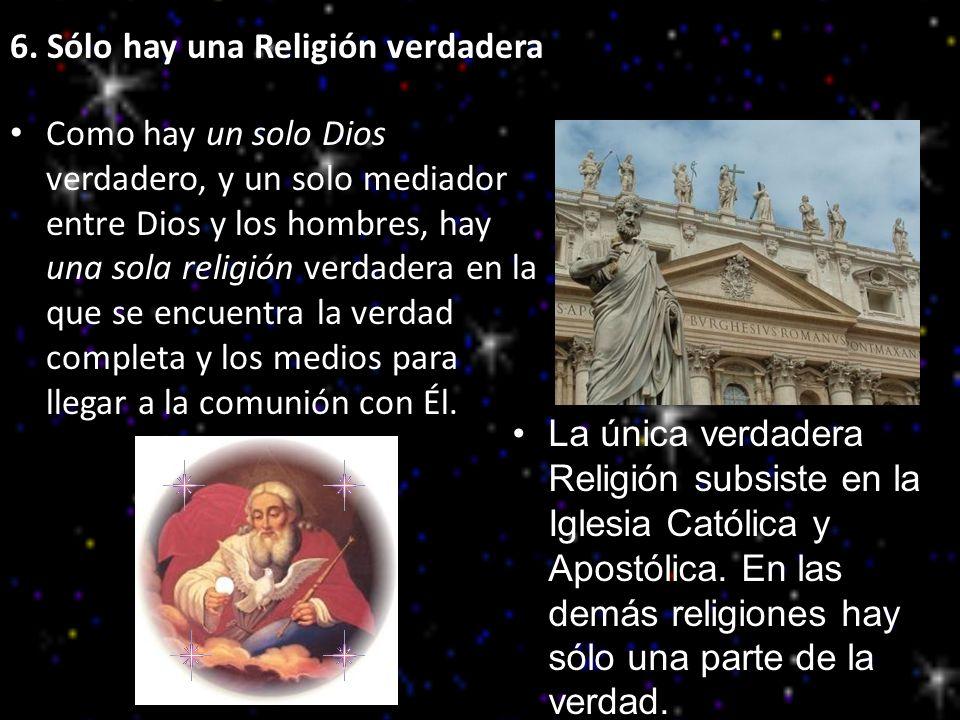 6. Sólo hay una Religión verdadera