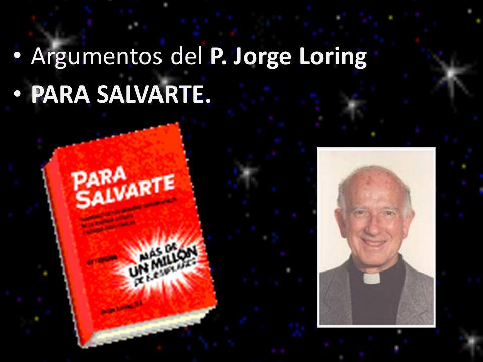 Argumentos del P. Jorge Loring