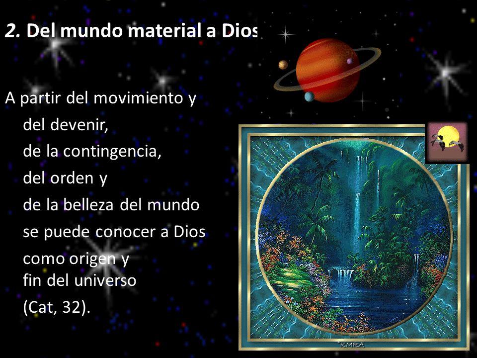 2. Del mundo material a Dios