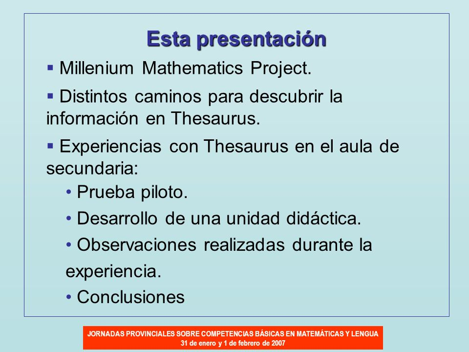 Esta presentación Millenium Mathematics Project.