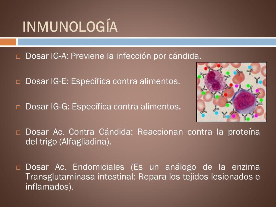INMUNOLOGÍA Dosar IG-A: Previene la infección por cándida.