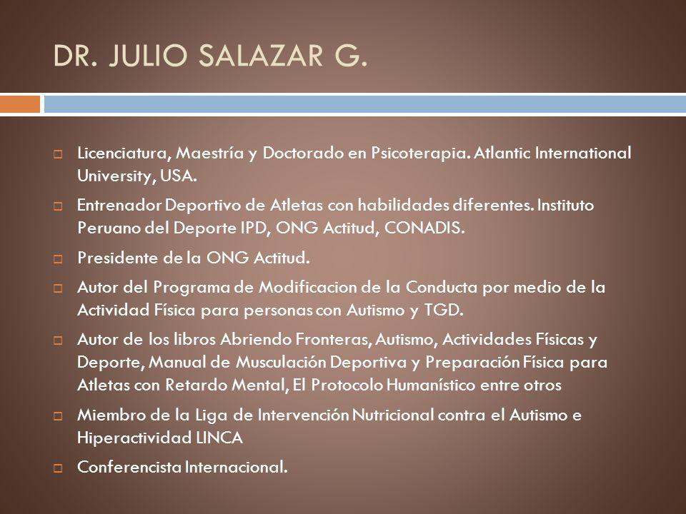 DR. JULIO SALAZAR G.Licenciatura, Maestría y Doctorado en Psicoterapia. Atlantic International University, USA.