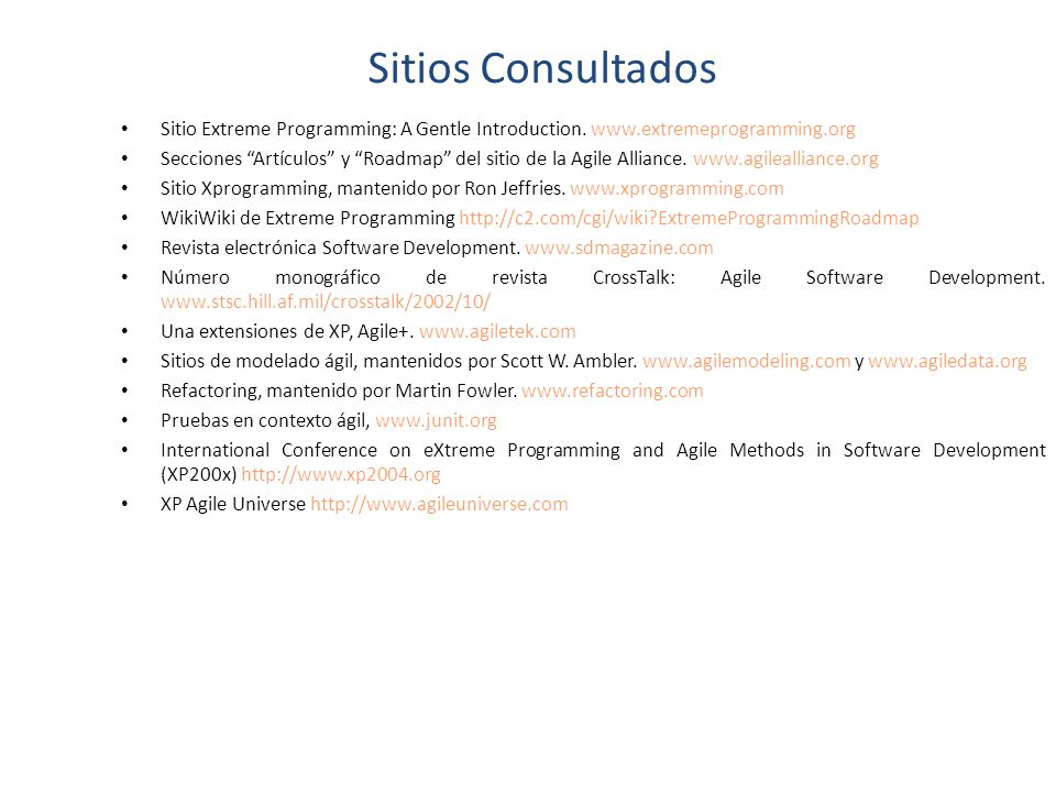Sitios Consultados Sitio Extreme Programming: A Gentle Introduction.