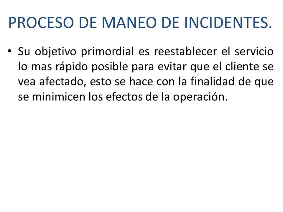 PROCESO DE MANEO DE INCIDENTES.