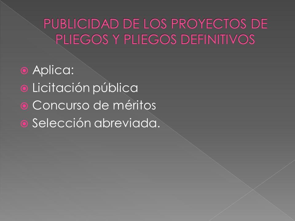 PUBLICIDAD DE LOS PROYECTOS DE PLIEGOS Y PLIEGOS DEFINITIVOS